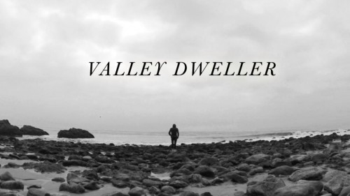 Valley Dweller - Another Night + Those Girls